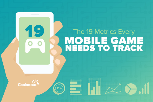 The 19 Metrics Every Mobile Games Needs to Track