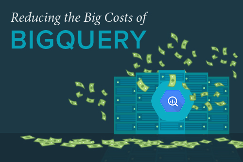 Strategies to Lower Your Bigquery Costs | Behavioral Data
